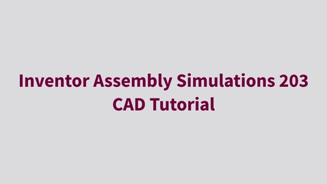Thumbnail for entry Inventor Assembly Design 203 - CAD Tutorial