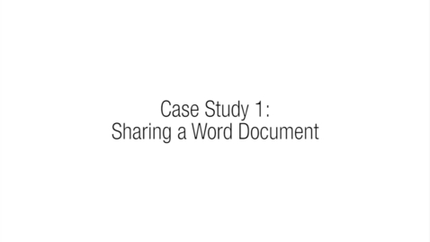 Thumbnail for entry 3.2 - Case Study 1 - Sharing a Word Document