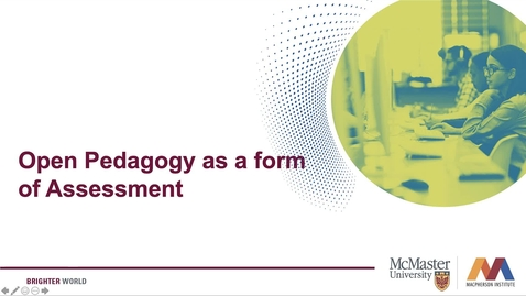 Thumbnail for entry Open Pedagogy as a Form of Assessment