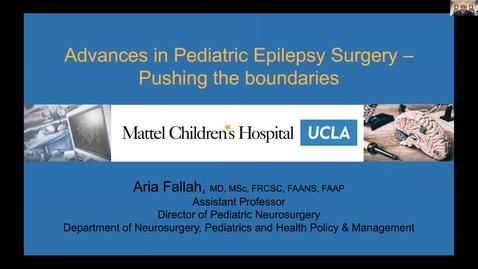 Thumbnail for entry Advances in Pediatric Epilepsy Surgery, Dr. Aria Fallah, September 17 2021