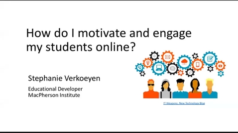 Thumbnail for entry Motivating and Engaging Students Online