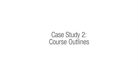 Thumbnail for entry 4.5 - Case Study 2 - Course Outlines