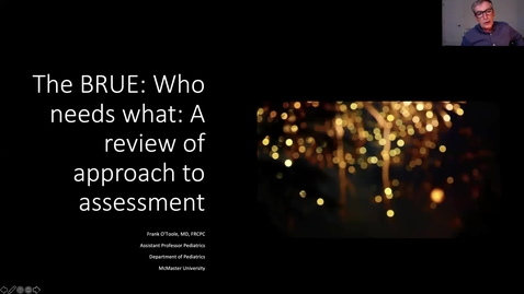 Thumbnail for entry The BRUE: Who needs what? A Review of approach to assessment