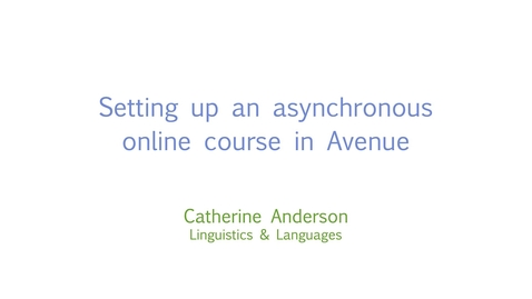 Thumbnail for entry Setting up an asynchronous online course in Avenue