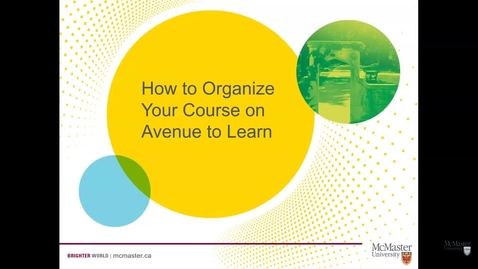 Thumbnail for entry How to Organize Your Course Shell on Avenue to Learn