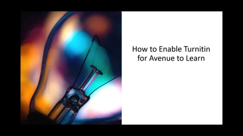 Thumbnail for entry How to Enable Turnitin on Avenue to Learn