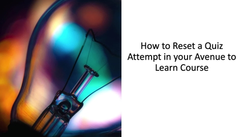 Thumbnail for entry Avenue to Learn How to Reset Quiz Attempt