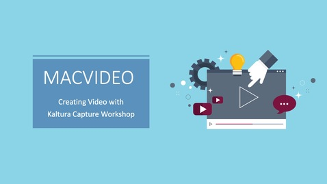 Thumbnail for entry MacVideo Workshop: Creating Video with Kaltura Capture