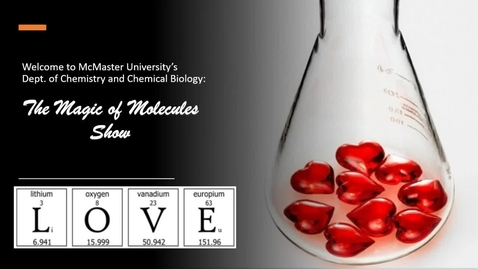 Thumbnail for entry Magic of Molecules - Valentines Edition - Feb 12 2021