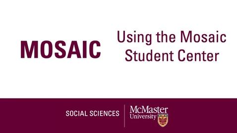 Thumbnail for entry Mosaic Student Center Basics