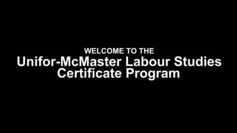 Thumbnail for entry Unifor-McMaster Labour Studies Promo - Final (5min)