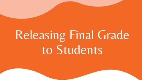Thumbnail for entry D2L Grades - Release Cumulative or Final Grades