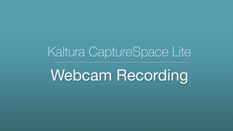 Thumbnail for entry CaptureSpace - Webcam Recording