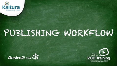 Thumbnail for entry Publishing Workflow