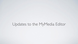 Thumbnail for entry MyMedia 2018 editor update
