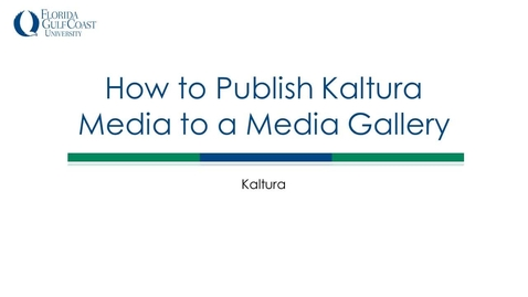 Thumbnail for entry How to Publish Kaltura Media to a Media Gallery