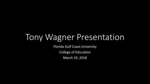 Thumbnail for entry Tony Wagner Presentation