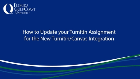 Thumbnail for entry How to Update your Turnitin Assignment for the New Turnitin/Canvas Integration