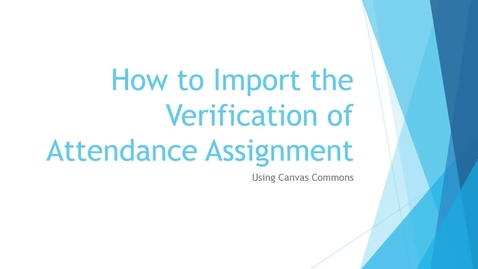 Thumbnail for entry Accessing the Verification of Attendance Assignment