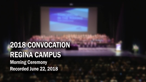 Thumbnail for entry Convocation Regina AM 2018