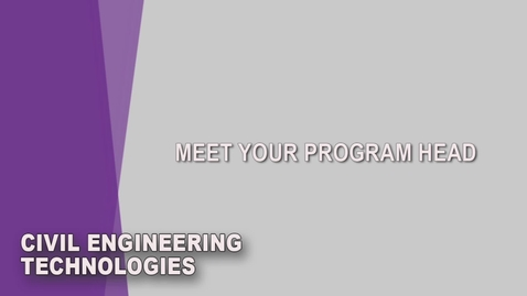 Thumbnail for entry Civil Engineering Technologies Student Orientation