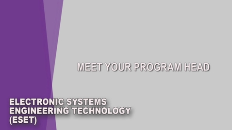 Thumbnail for entry Electronic Systems Engineering Technology (ESET) Student Orientation