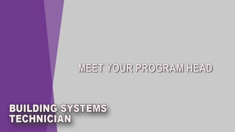 Thumbnail for entry Building Systems Technician Student Orientation