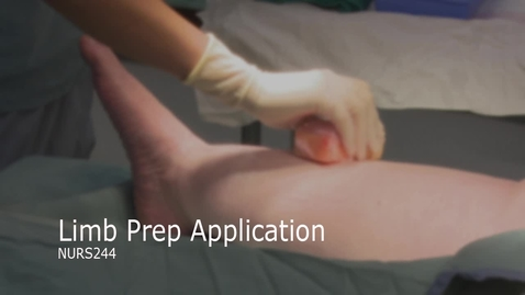 Thumbnail for entry NURS244-Limb Prep Application