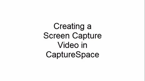 Thumbnail for entry Creating a Screen Capture Video in CaptureSpace