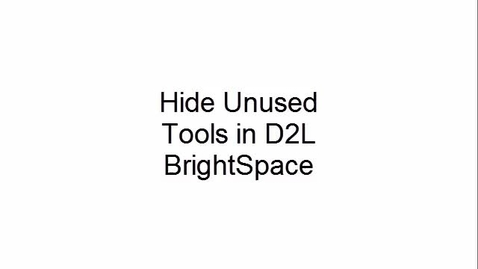 Thumbnail for entry Hide Unused Tools in D2L BrightSpace