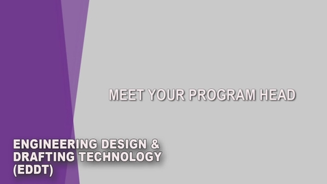 Thumbnail for entry Engineering Design & Drafting Technology (EDDT) Student Orientation