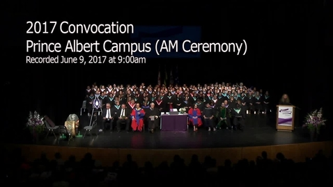Thumbnail for entry Convocation 2017 Prince Albert AM