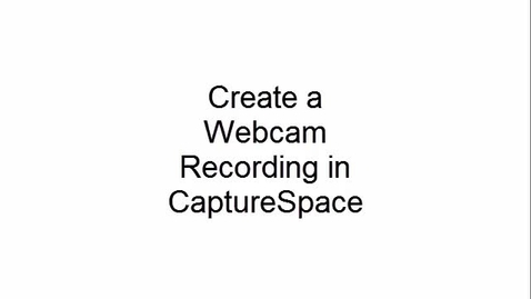 Thumbnail for entry Create a Webcam Recording in CaptureSpace