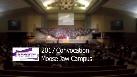 Thumbnail for entry 2017 Convocation Moose Jaw Campus