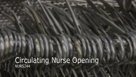 Thumbnail for entry NURS244-Circulating Nurse Opening