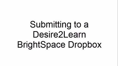 Thumbnail for entry Submitting to a Desire2Learn BrightSpace Dropbox