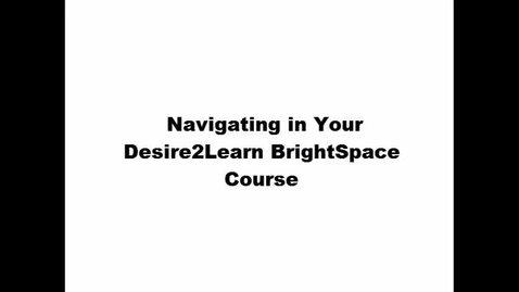 Thumbnail for entry A Basic Introduction to your D2L Learning Environment