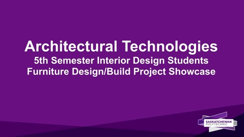 Thumbnail for entry Architectural Technologies Interior Design Students Furniture Design Build Project Showcase 2021