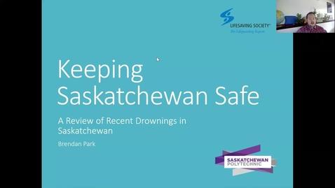 Thumbnail for entry Keeping Saskatchewan Safe - A Review of Recent Drownings in Saskatchewan