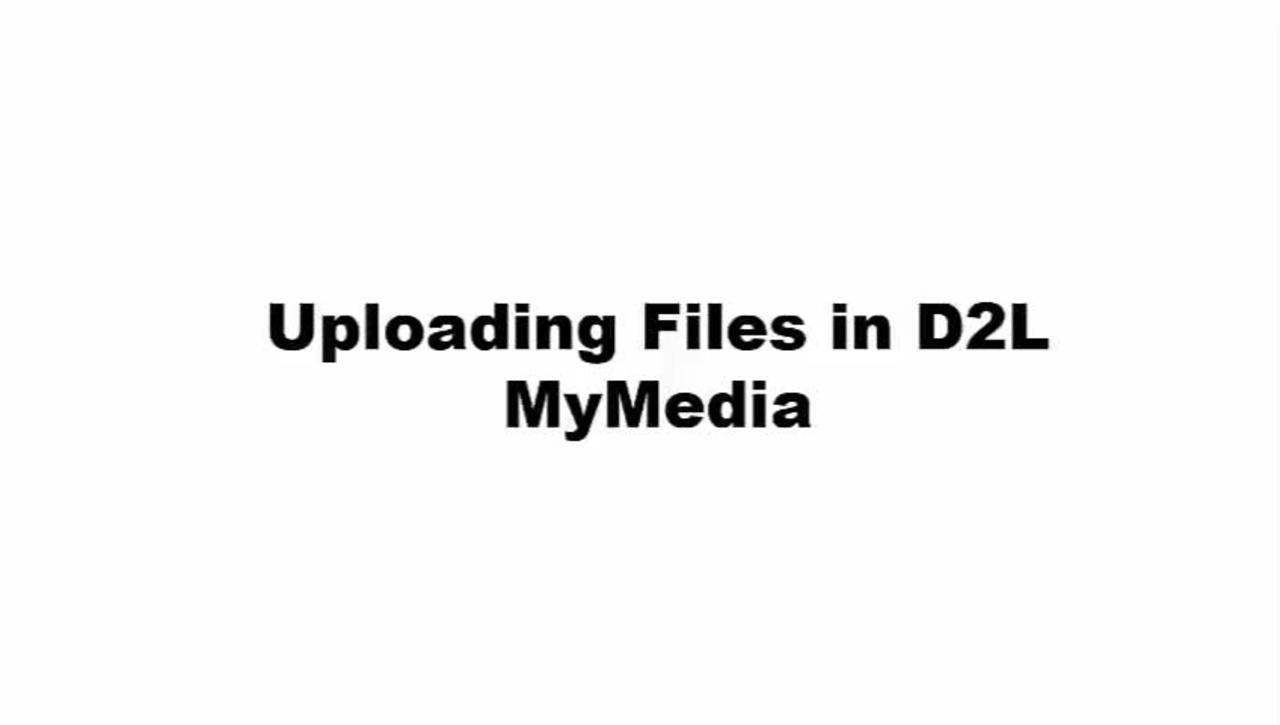 Uploading Files in D2L My Media