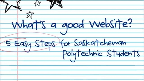 Thumbnail for entry What's a Good Website? Five Easy Steps for Saskatchewan Polytechnic Students