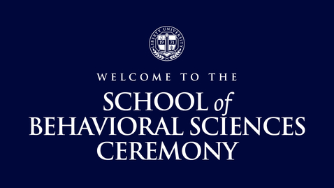 Thumbnail for entry School of Behavioral Sciences (1 of 3) | May 15, 9:00 AM