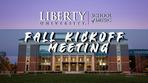 Thumbnail for entry School of Music Fall Kickoff Meeting | Aug. 31, 6:00PM