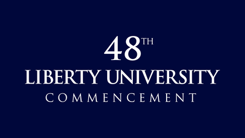 Thumbnail for entry Liberty University Commencement 2021 | May 15, 7:00 PM