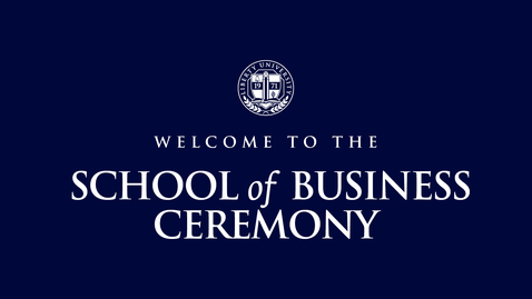 Thumbnail for entry School of Business Ceremony (1 of 3) | May 14, 10:00 AM