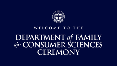 Thumbnail for entry Department of Family & Consumer Sciences Ceremony | May 14, 10:00 AM