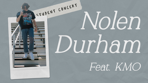Thumbnail for entry Student Concert: Nolen Durham feat. KMO | Mar. 9, 8:10PM