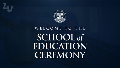 Thumbnail for entry School of Education Ceremony (2 of 2) | May 13, 6:00 PM