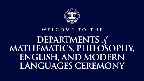 Thumbnail for entry Departments of Math, Philosophy, English & Modern Languages Ceremony | May 14, 2:00 PM