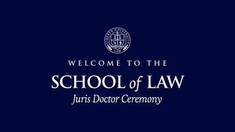 Thumbnail for entry School of Law - Juris Doctor Ceremony | May 15, 1:00 PM